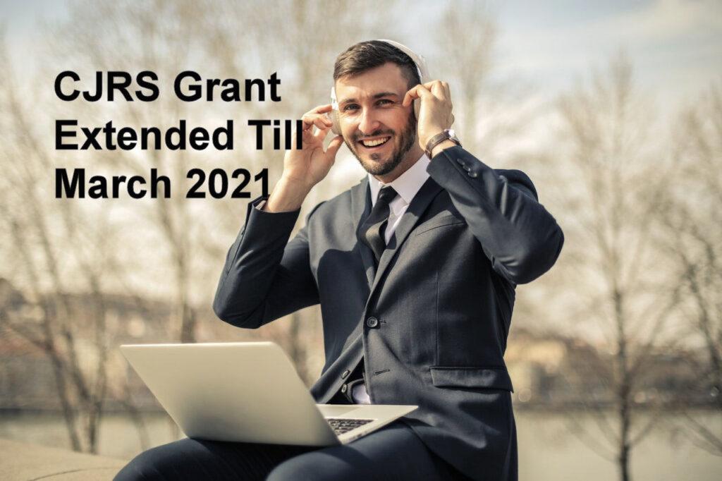 CJRS Grant extended till March 2021